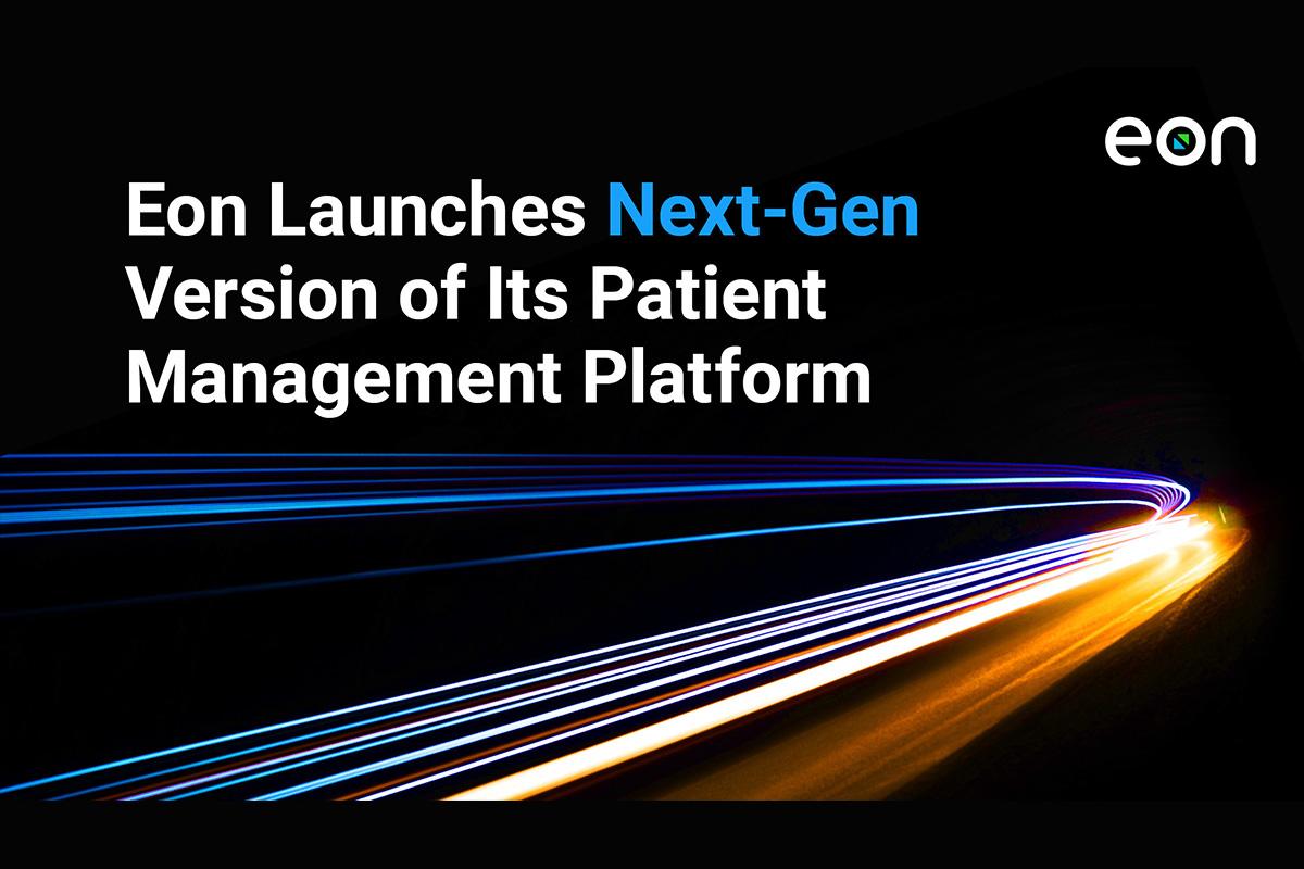 eon-launches-next-gen-version-of-its-patient-management-platform