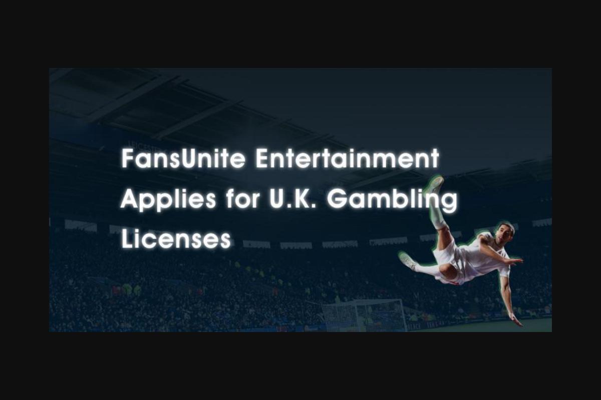 fansunite-entertainment-applies-for-uk.-gambling-licenses