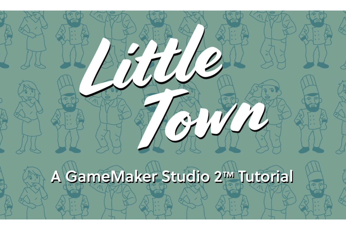 yoyo-games-launches-little-town,-an-interactive-game-making-tutorial,-that-teaches-students-game-design-with-gamemaker-studio-2